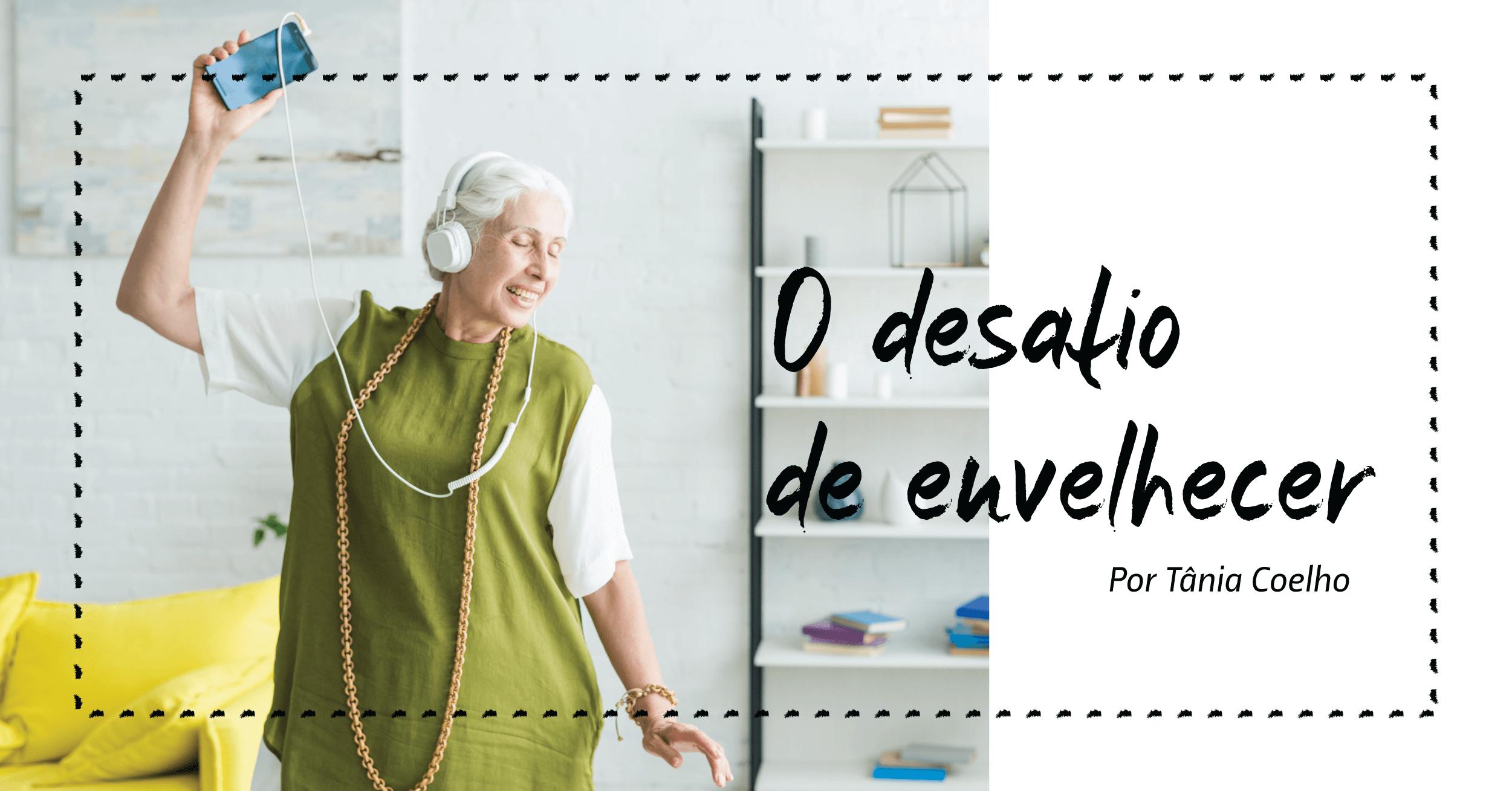 O desafio de envelhecer