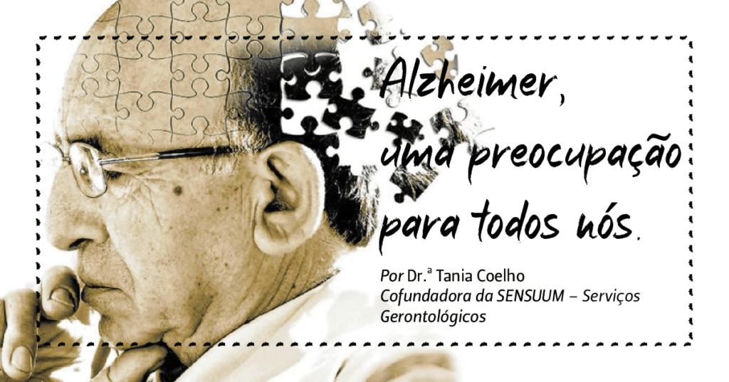 Alzheimer, uma preocupação para todos nós.
